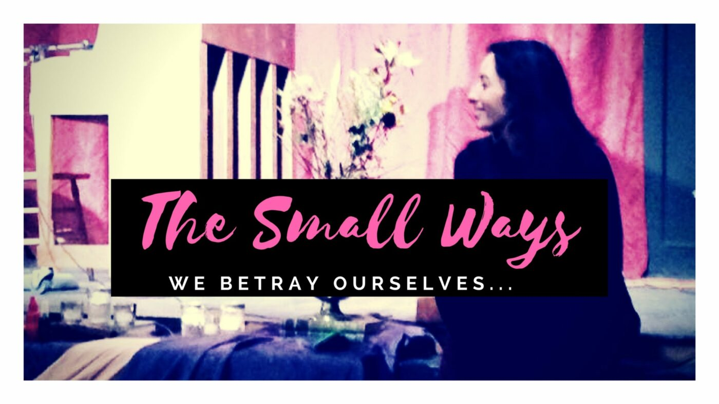 The Small Ways We Betray Ourselves pt 1 – with RA and Ruthie