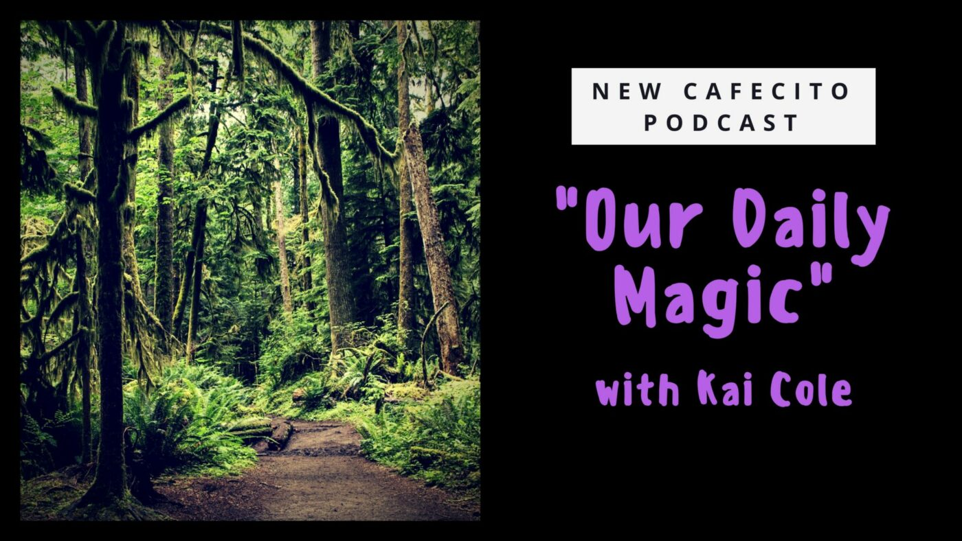 """Our Daily Magic"" with Kai Cole"