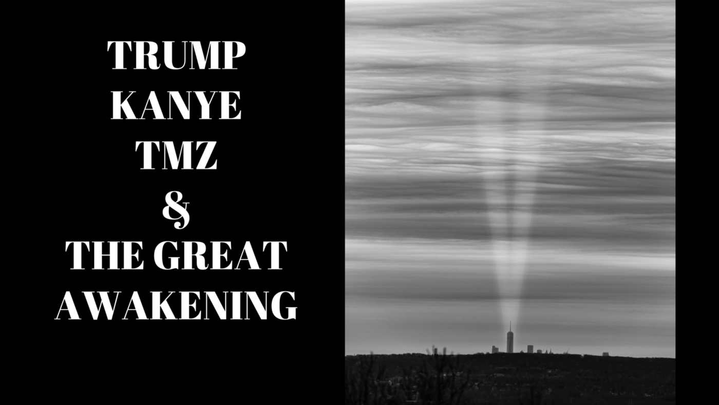 President Trump, Kanye, TMZ and the Great Awakenings