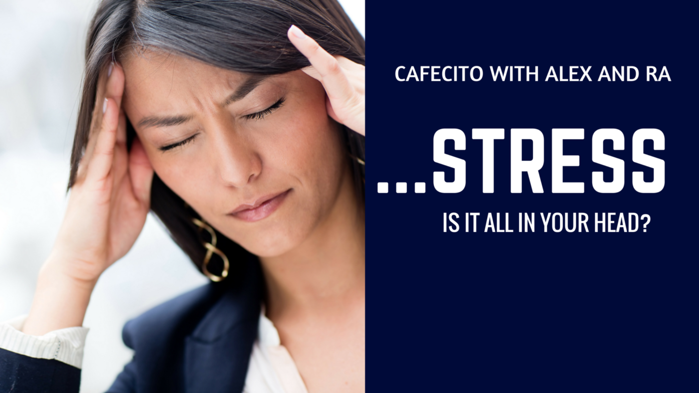Stress… Is It All In Your Head?
