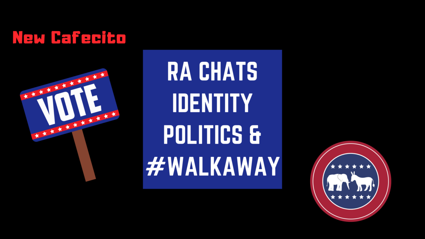 RA Chats Identity Politics and #walkaway