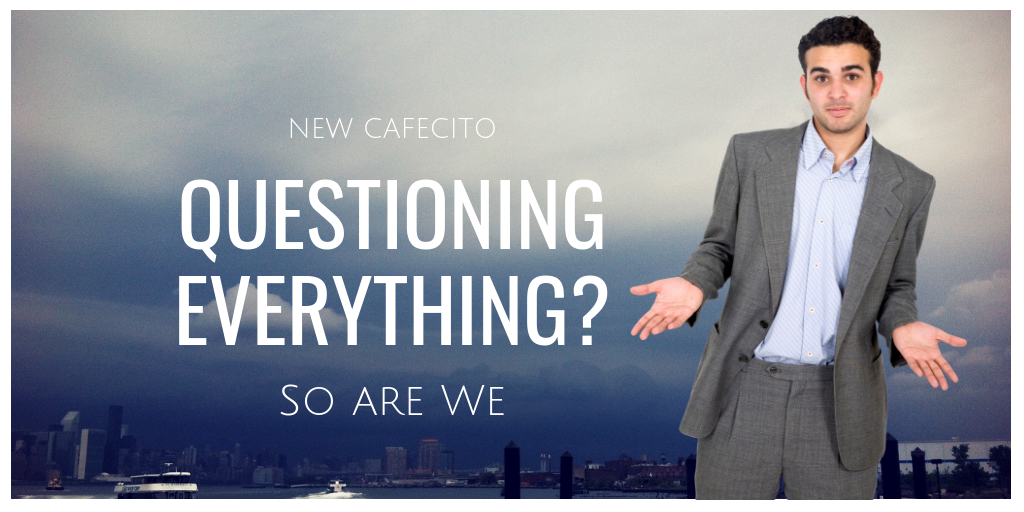 Questioning Everything? So Are We…