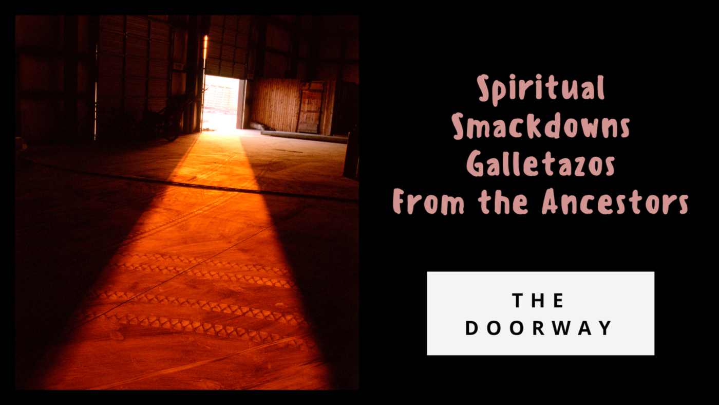 The Doorway – Spiritual Smackdowns From the Ancestors