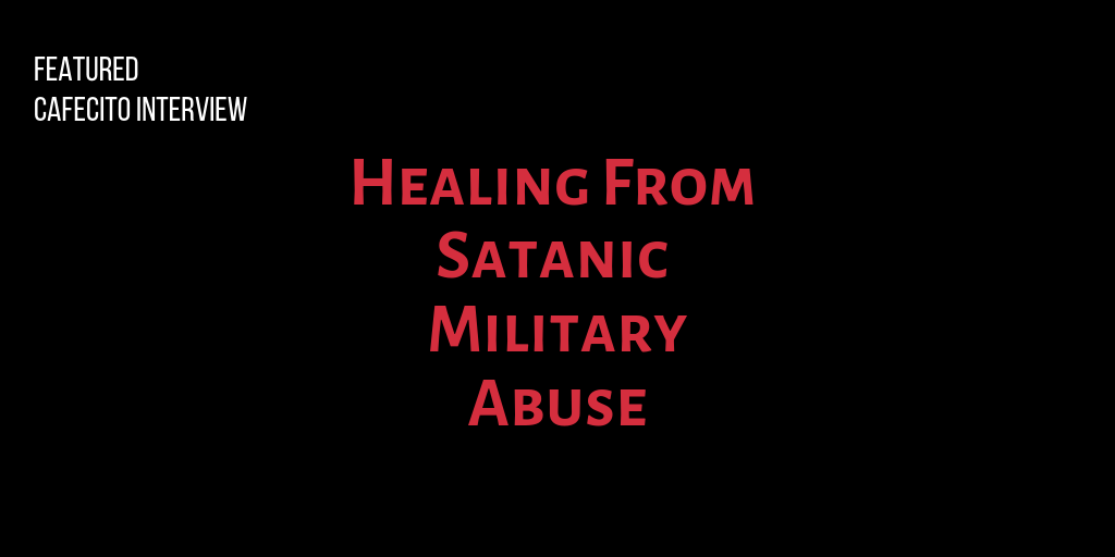 Healing From Satanic Military Abuse – Arriale Starbird