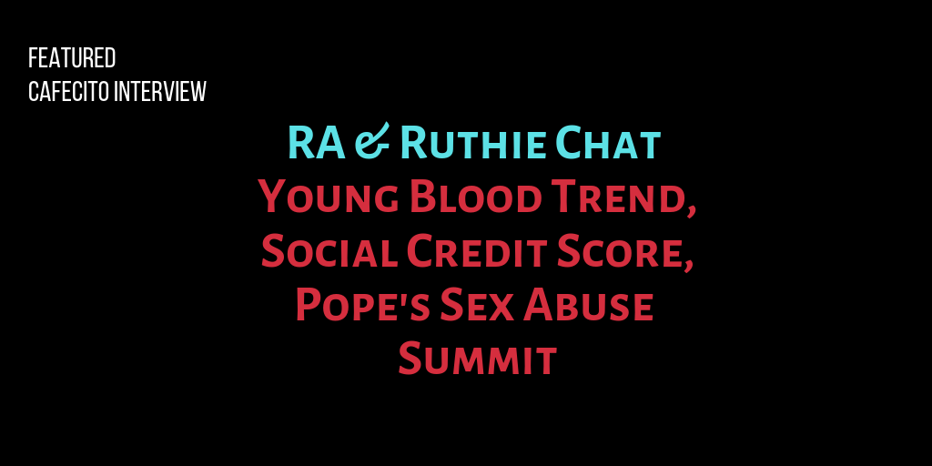 Young Blood Trend, Social Credit Score, Pope's Sex Abuse Summit and more