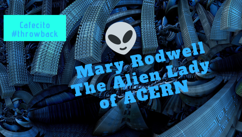 Throwback Ep   Mary Rodwell – The Alien Lady of ACERN