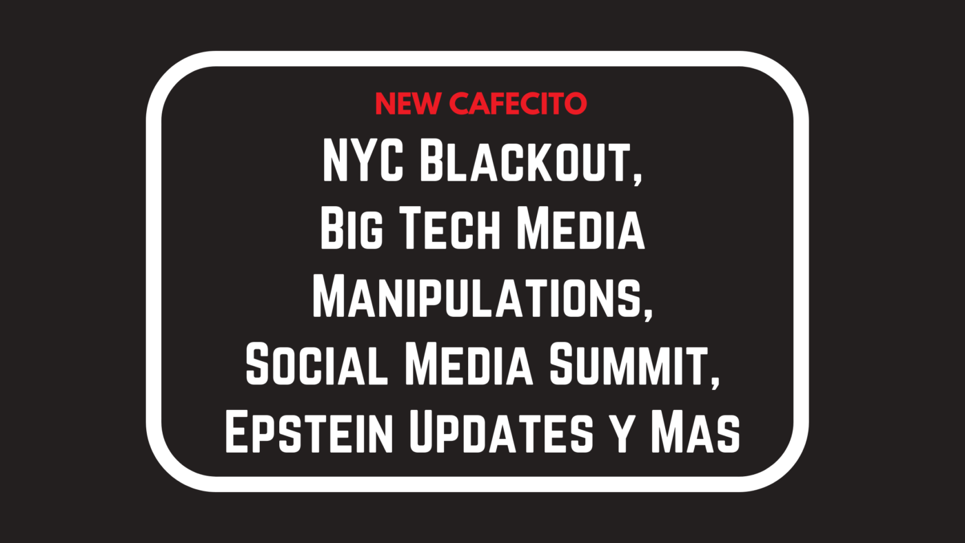 Blackout, Big Tech Media Manipulations, Social Media Summit, Epstein Updates y Mas