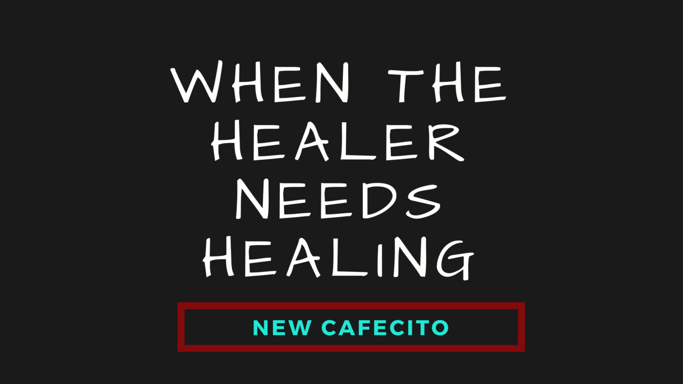 When The Healer Needs Healing