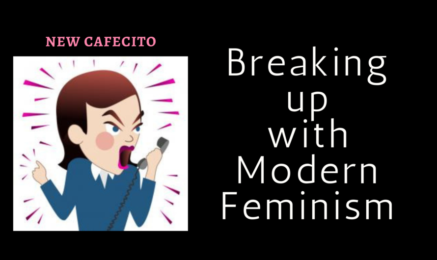Breaking Up with Modern Feminism… Burnout