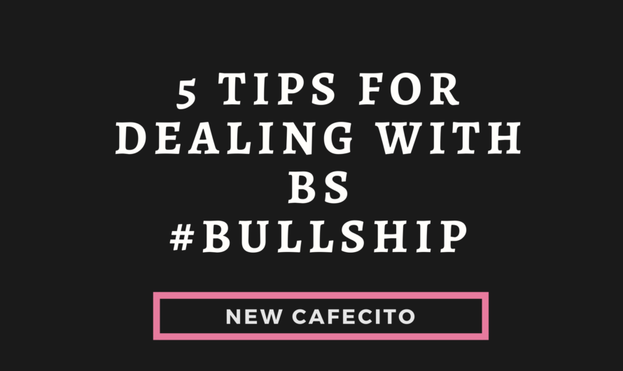 5 Tips for Dealing with BS … Bullship