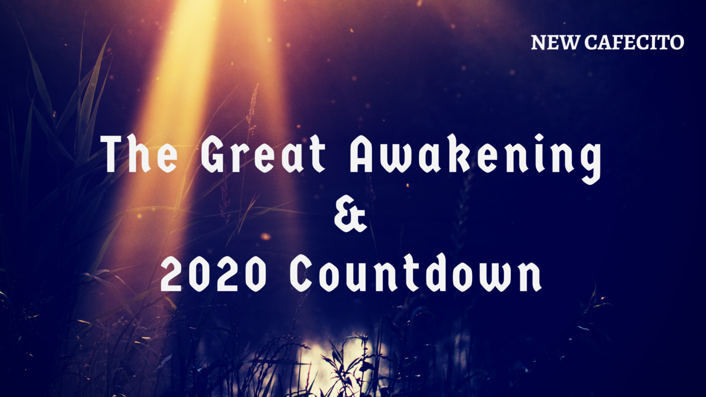 The Great Awakening and 2020 Countdown