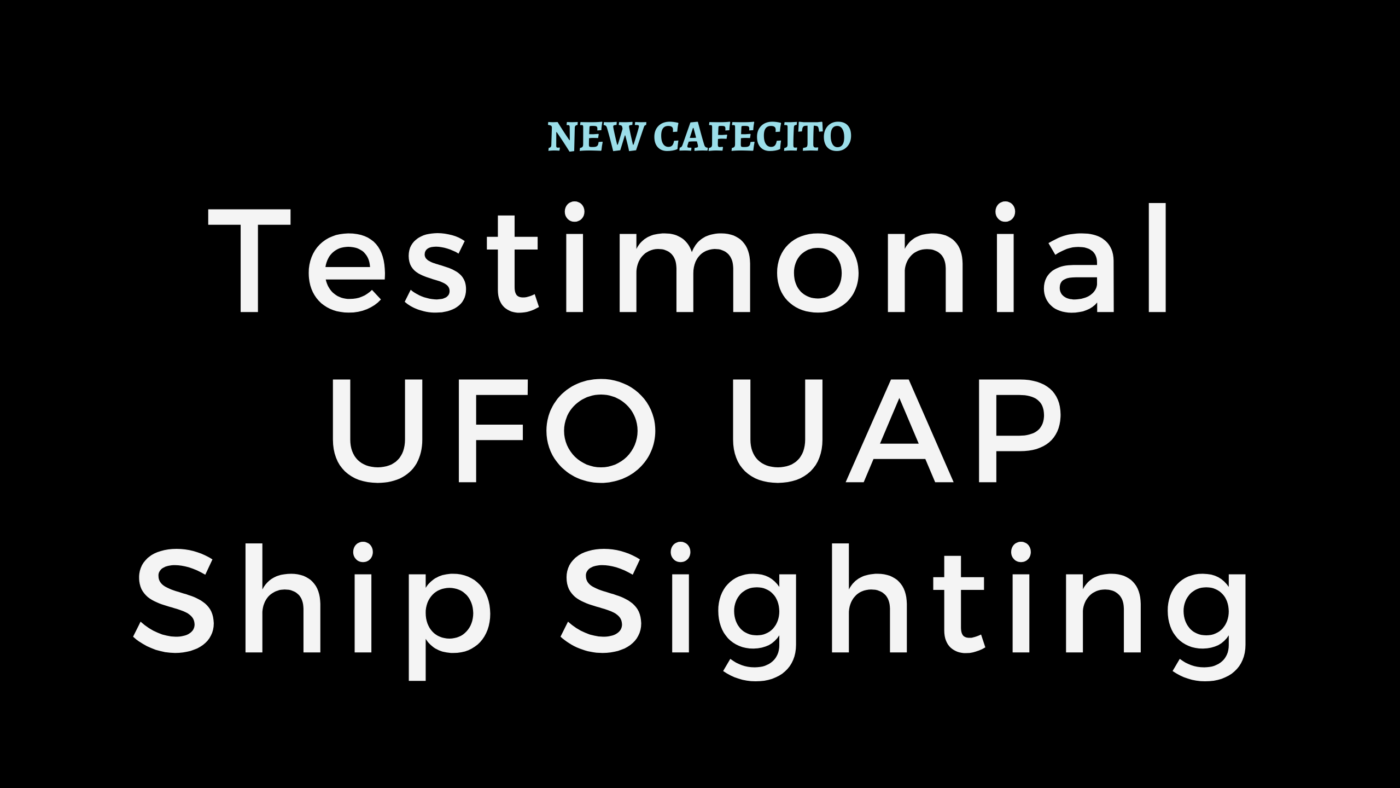 Testimonial From RA – UFO UAP Ship Sighting