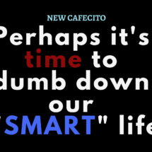"Dumb Down Your ""Smart"" Life in 2020"