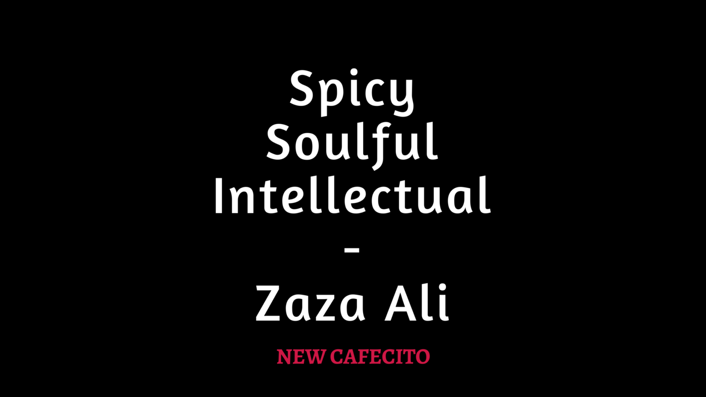 A Spicy, Soulful, Intellectual, Level Up Chat with Zaza Ali