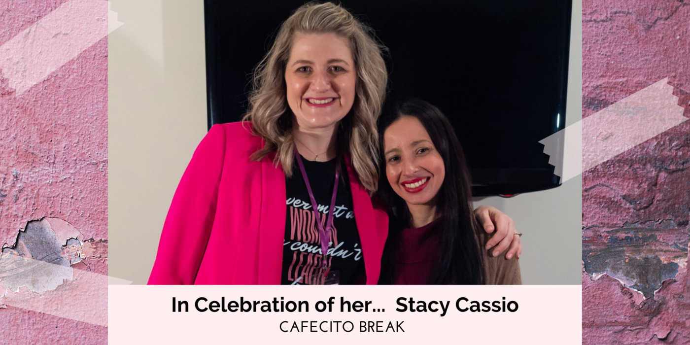 In Celebration of Her… Stacy Cassio
