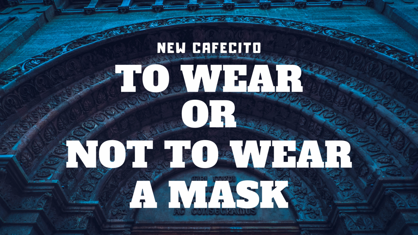 To Wear Or Not To Wear a Mask – Monday Mornings #1620