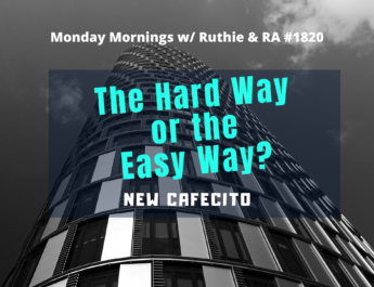 The Hard Way or the Easy Way – Monday Mornings #1820