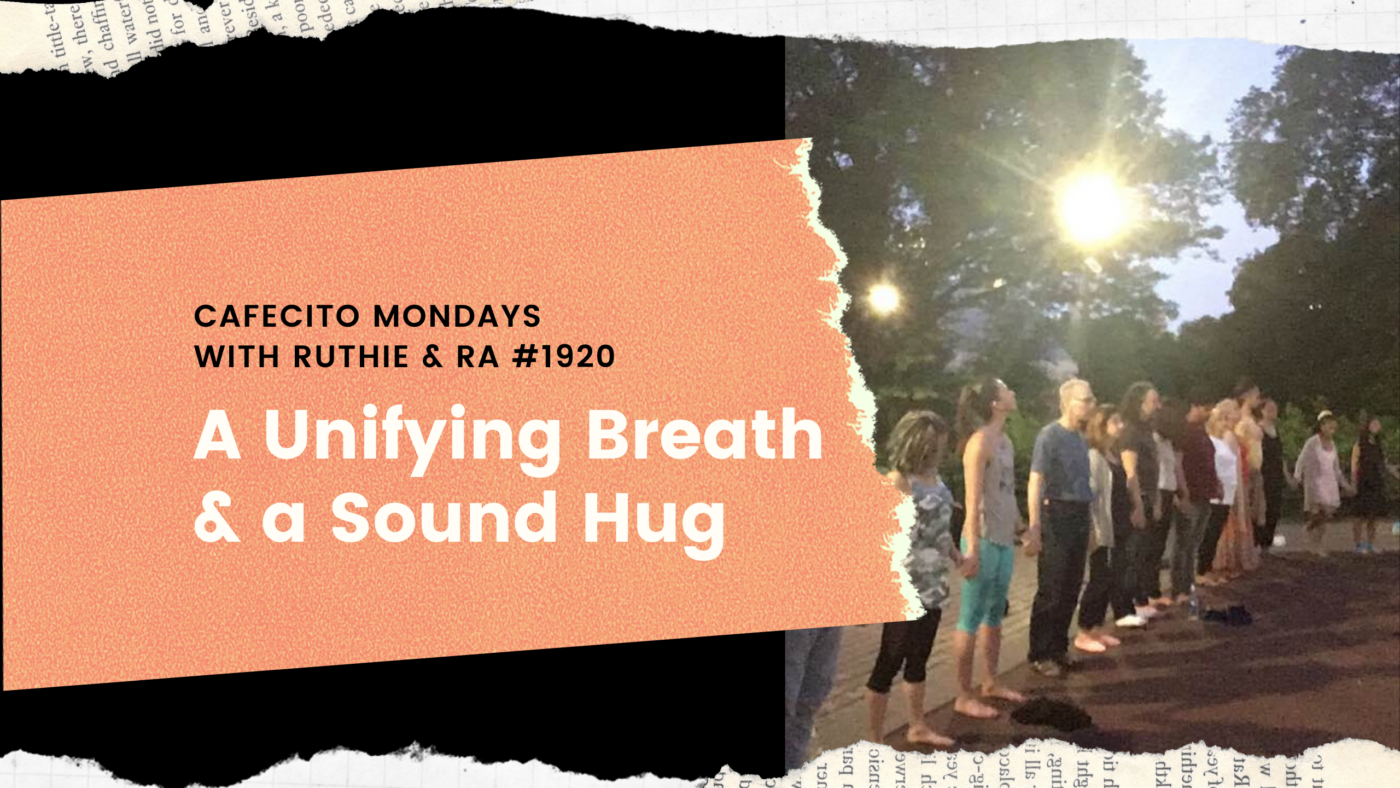 A Unifying Breath and a Sound Hug – MM #1920
