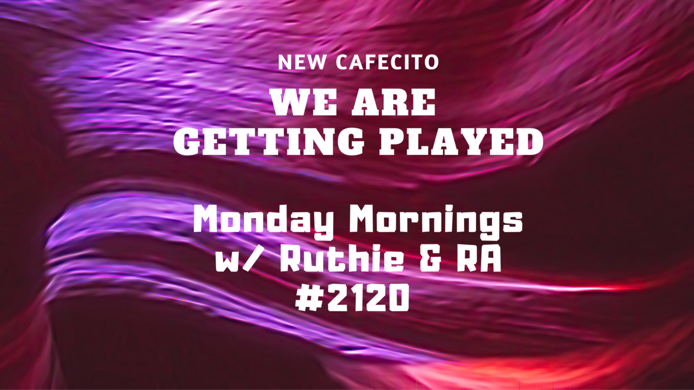 We Are Getting Played – Divide & Conquer – Monday Mornings w/ Ruthie and RA #2120