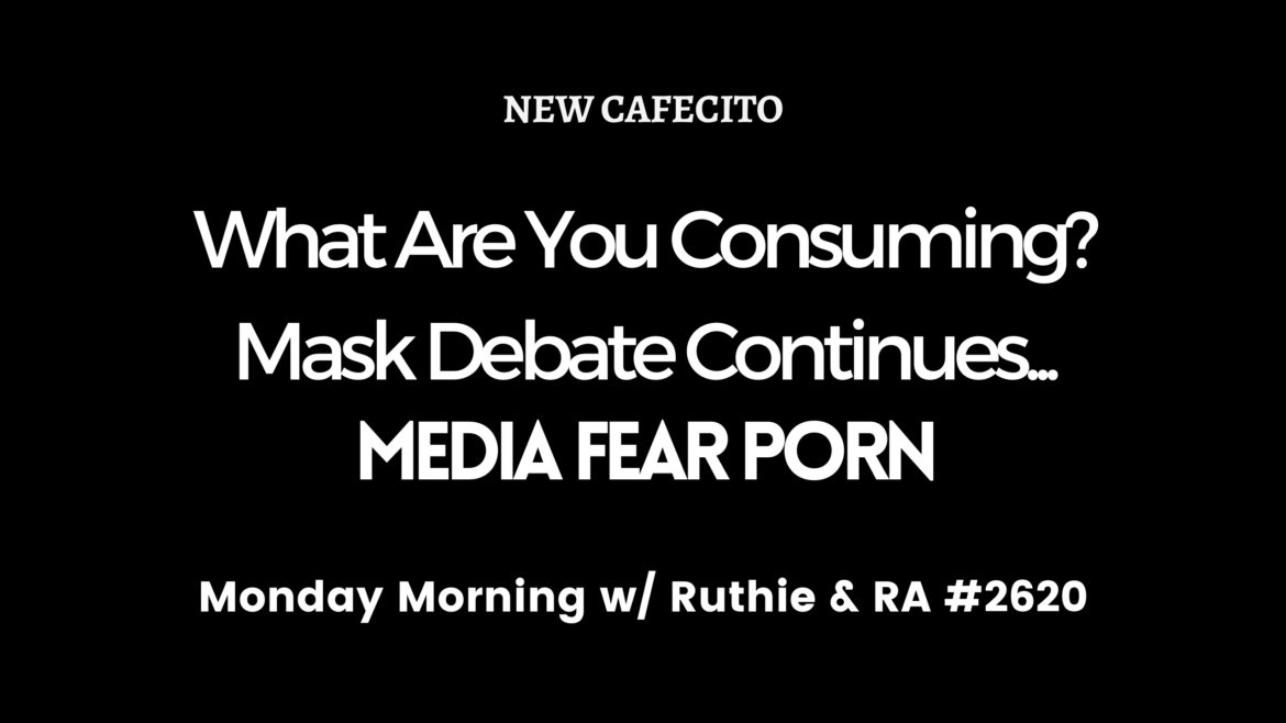 What Are You Consuming? Media Fear Porn y Mas – MM w/ Ruthie and RA #2620