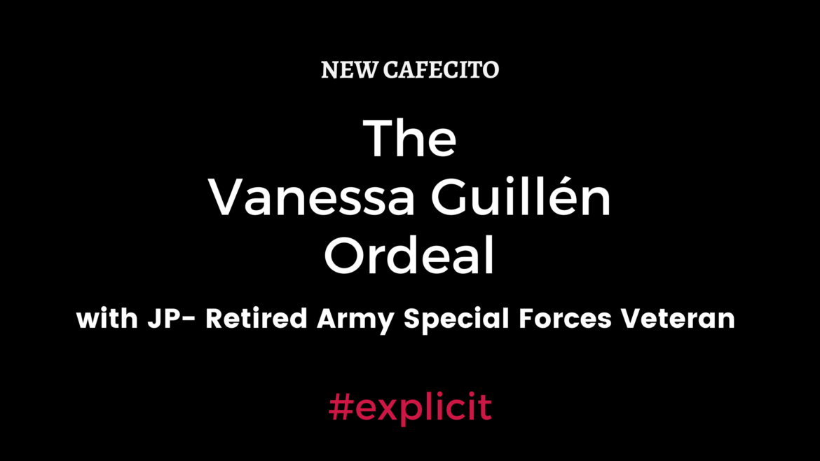 The Vanessa Guillen Ordeal – with JP Retired Army Special Forces Veteran