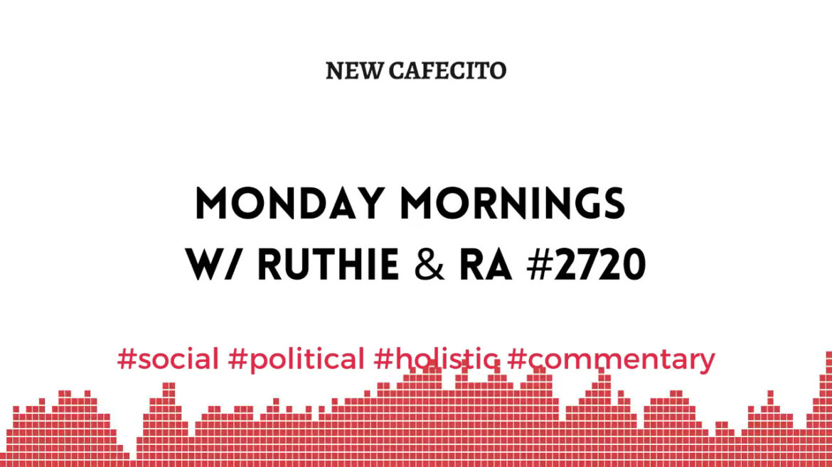 Monday Mornings w/ Ruthie and RA #2720