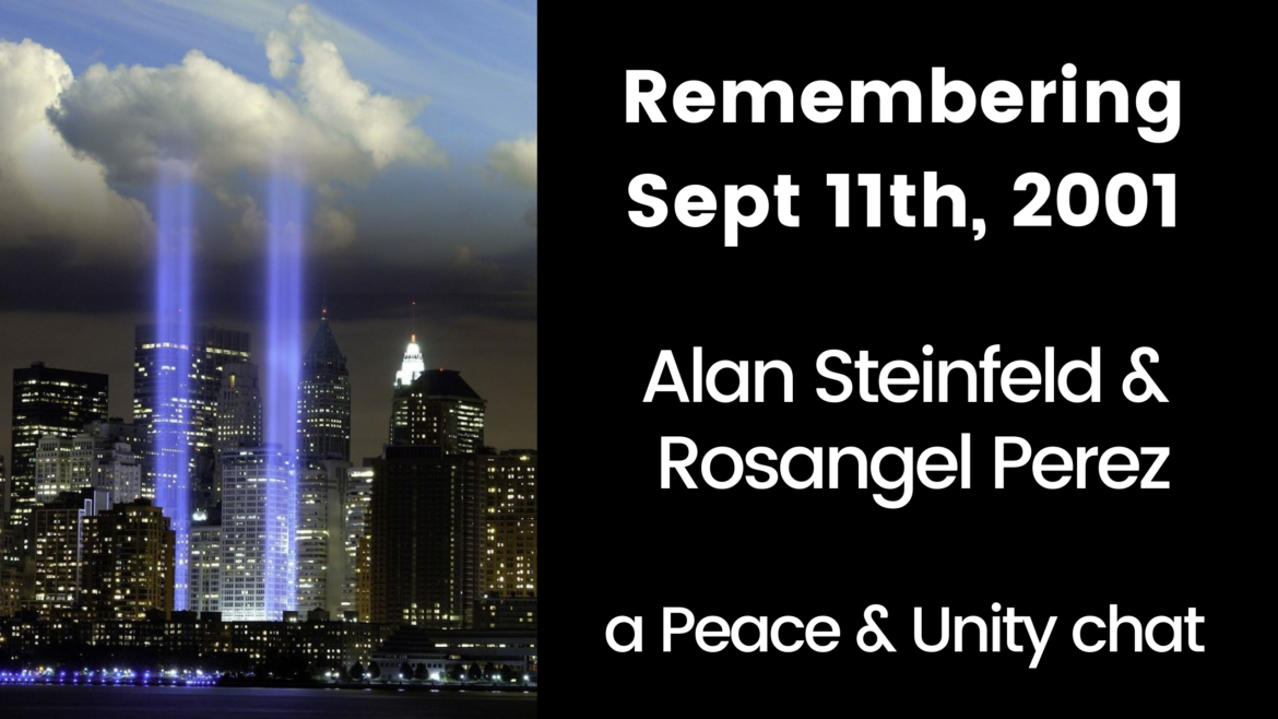 Are We Living a 2020 Version of Sept 11th, 2001? – Alan Steinfeld and Rosangel Perez